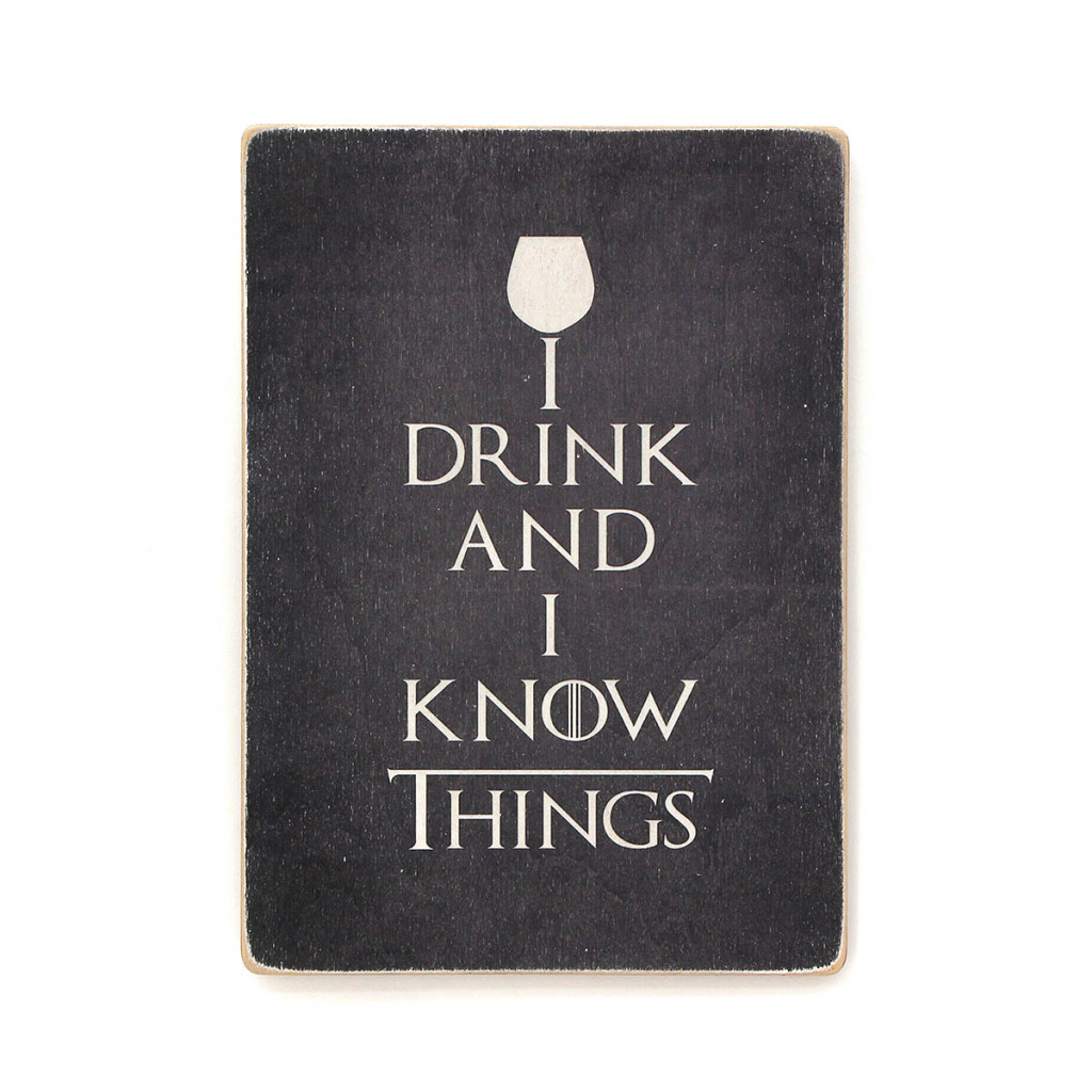 "Постер ""Game of Thrones. I drink and I know things"""
