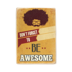 "Постер ""Don't forget to be awesome"""